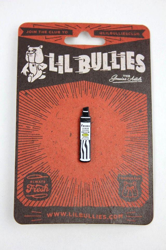 """LIL BULLIES / """"MARKER"""" PIN"""