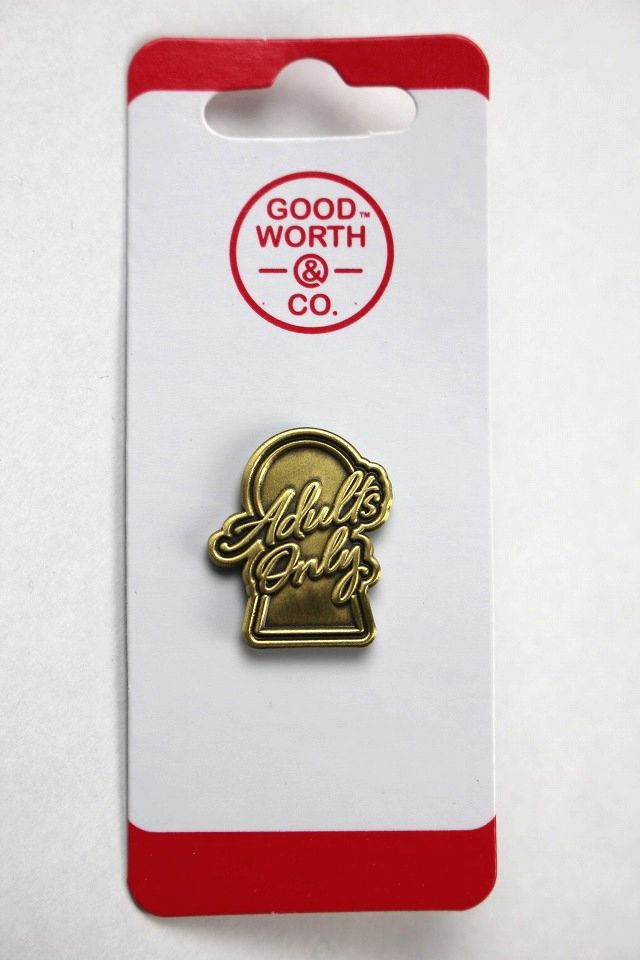 "GOOD WORTH&CO. / ""ADULTS ONLY"" PIN"