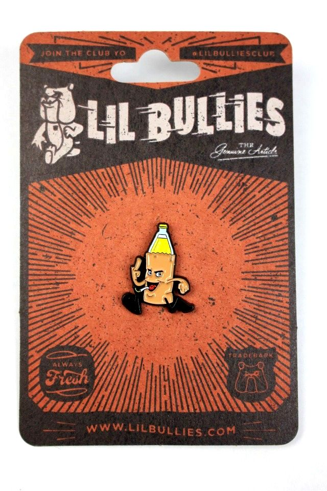 "LIL BULLIES / ""40oz"" PIN"