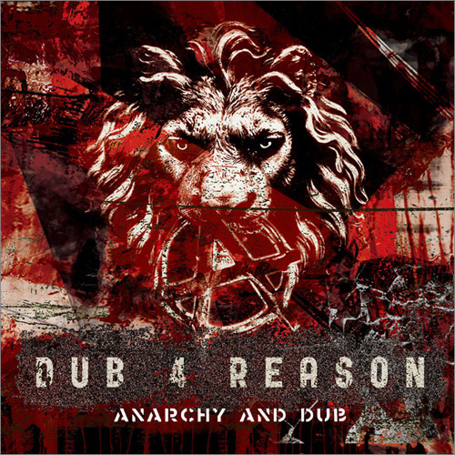 DUB 4 REASON / ANARCHY AND DUB