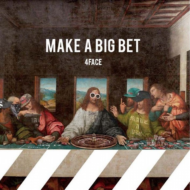 4FACE / MAKE A BIG BET