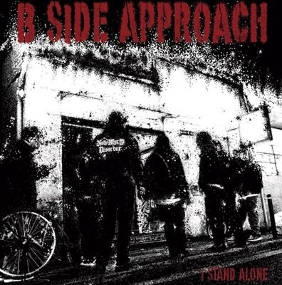 B SIDE APPROACH / I Stand Alone