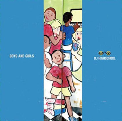 DJ HIGHSCHOOL / BOYS AND GIRLS