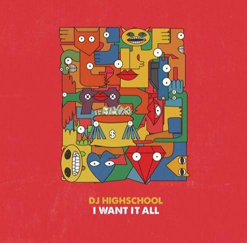 DJ HIGHSCHOOL / I WANT IT ALL