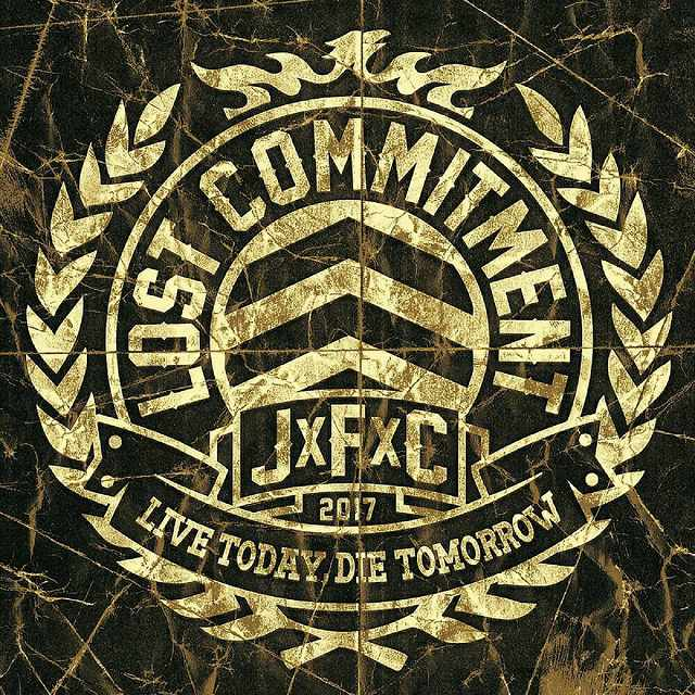LOST COMMITMENT × JxFxC / LIVE TODAY, DIE TOMORROW