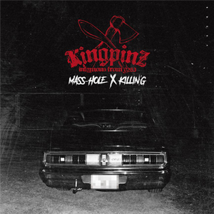 KINGPINZ (MASS-HOLE & KILLIN'G) / KINGPINZ