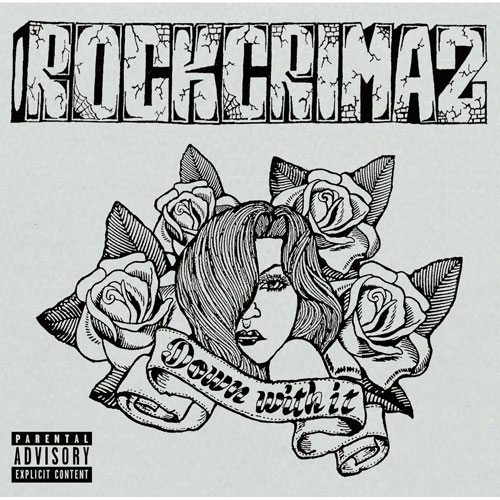 ROCKCRIMAZ / down with it