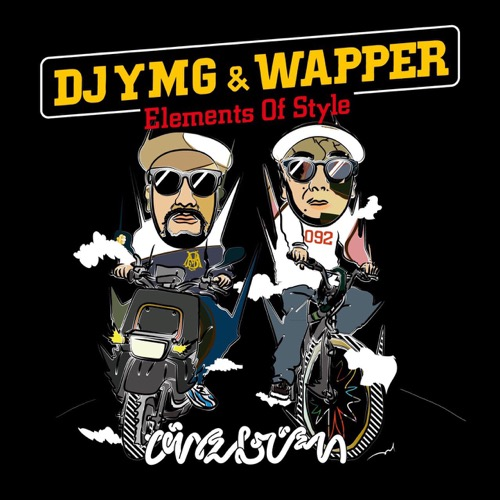 DJ YMG & WAPPER / ELEMENTS OF STYLE