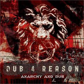DUB 4 REASON / ANARCHY AND DUB