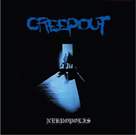 CREEPOUT / NEKROPOLIS