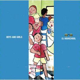 DJ HIGHSCHOOL / BOYS AND GIRLS