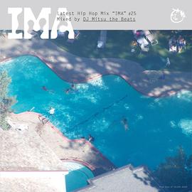 IMA #25 / LATEST HIPHOP MIX ~MIXED by DJ Mitsu the Beats
