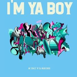 MC KHAZZ 'N' DJ HIGHSCHOOL / I'M YA BOY