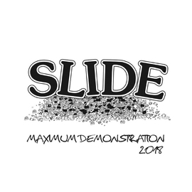 SLIDE / MAXIMUM DEMONSTRATION 2018